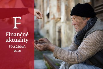 Finančné aktuality 50/2018: Sociálne dávky chránia pred chudobou len obmedzene